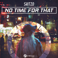 Skitzo - No Time For That