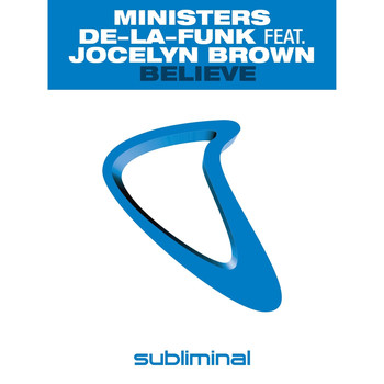 Ministers De-La-Funk Feat. Jocelyn Brown - Believe