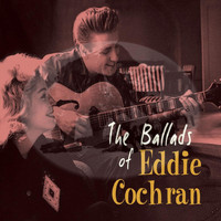 Eddie Cochran - The Ballads Of...