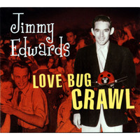 Jimmy Edwards - Love Bug Crawl