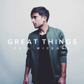 Phil Wickham - Great Things