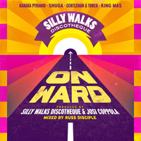 Silly Walks Discotheque - Silly Walks Discotheque Presents Onward Riddim