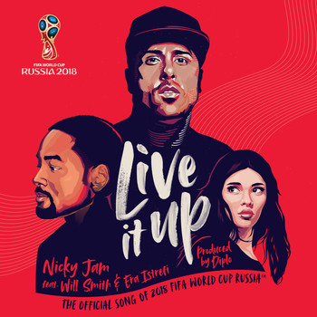 Nicky Jam, Will Smith & Era Istrefi - Live It Up (Official Song 2018 FIFA World Cup Russia)
