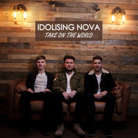 Idolising Nova - Take On The World