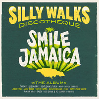 Silly Walks Discotheque - Silly Walks Discotheque - Smile Jamaica