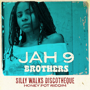 Jah 9 & Silly Walks Discotheque - Brothers