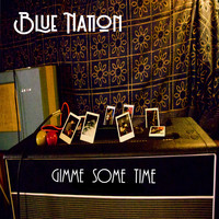 Blue Nation / - Gimme Some Time