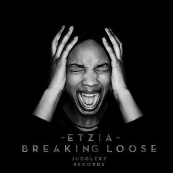Etzia - Breaking Loose