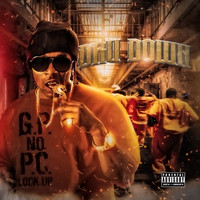 Dru Down - G.P. No P.C. Lock Up (Explicit)