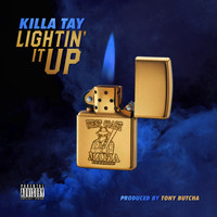Killa Tay - Lightin It Up (Explicit)