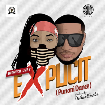 DJ Switch & Mr. P - Punani Dance (Explicit)