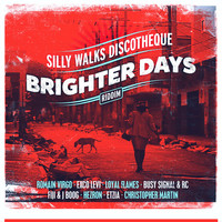 Silly Walks Discotheque - Silly Walks Discotheque Presents Brighter Days Riddim