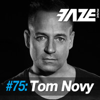 Tom Novy - Faze DJ Set #75: Tom Novy