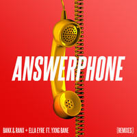 Banx & Ranx & Ella Eyre - Answerphone (feat. Yxng Bane) (Remixes)