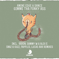 Amine Edge & DANCE - Gimme Tha Fonky Ass