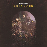 Biffy Clyro - MTV Unplugged (Live at Roundhouse, London [Explicit])