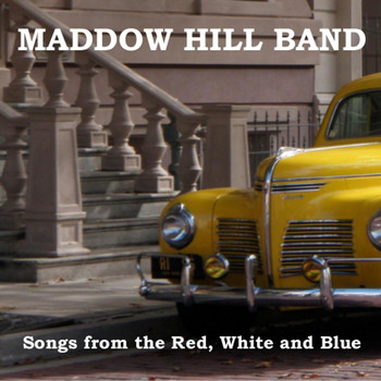 Maddow Hill Band - Songs from the Red, White and Blue