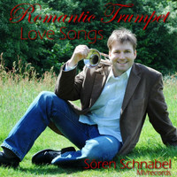 Sören Schnabel - Romantic Trumpet Love Songs, Vol. 1 - Sören Schnabel, Trumpet