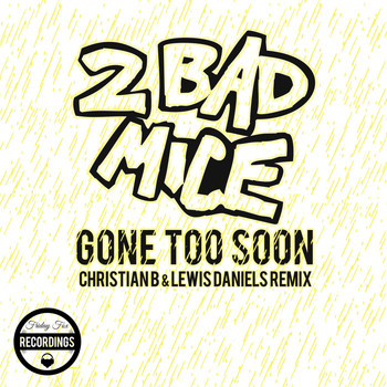 2 Bad Mice - Gone Too Soon (Christian B & Lavvy Levan Remix)