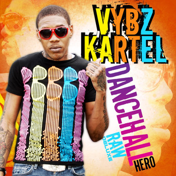 Vybz Kartel - Dancehall Hero Raw: Deluxe