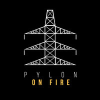 Pylon - On Fire
