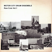 Motor City Drum Ensemble - Raw Cuts, Vol.1