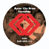Motor City Drum Ensemble - Raw Cuts #3&4