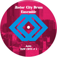 Motor City Drum Ensemble - Raw Cuts #1&2