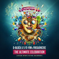 D-Block & S-te-Fan & Frequencerz - The Ultimate Celebration (Official Intents Festival 2018 Anthem)