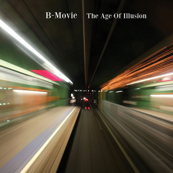 B-Movie - The Age of Illusion