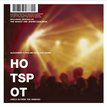 Alexander Kowalski & Raz Ohara - Hot Spot / Girls Outside the Window