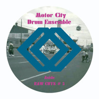 Motor City Drum Ensemble - Raw Cuts #5&6