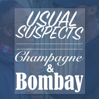 Usual Suspects - Champagne & Bombay
