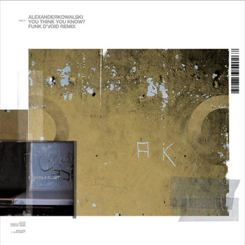 Alexander Kowalski - You Think You Know ? / Emtec - Remixes