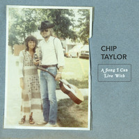 Chip Taylor - A Song I Can Live With