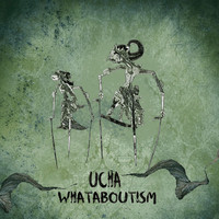 Ucha - Whataboutism