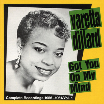 Varetta Dillard - Got You on My Mind