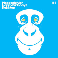 Modeselektor - Happy Birthday! Remixed, Pt. 1