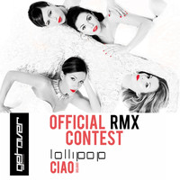 Lollipop - Ciao (Reload) (Official Remix Contest)
