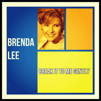 Brenda Lee - Break It to Me Gently