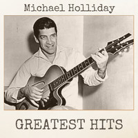 Michael Holliday - Greatest Hits