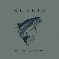 Runrig - The Ones That Got Away