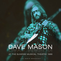 Dave Mason - At the Sunrise Musical Theatre 1988 (Live)