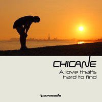 Chicane - A Love That's Hard To Find