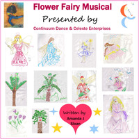 Celeste - Flower Fairy Musical (Presented by Continuum Dance and Celeste Enterprises)