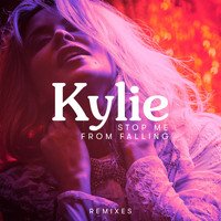 Kylie Minogue - Stop Me from Falling (Remixes)