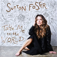 Sutton Foster - Take Me to the World