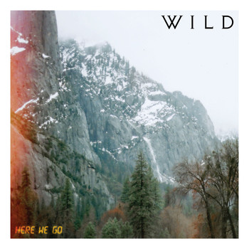 Wild - Here We Go