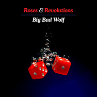 Roses & Revolutions - Big Bad Wolf