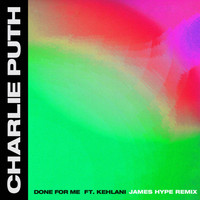 Charlie Puth - Done For Me (feat. Kehlani) (James Hype Remix)